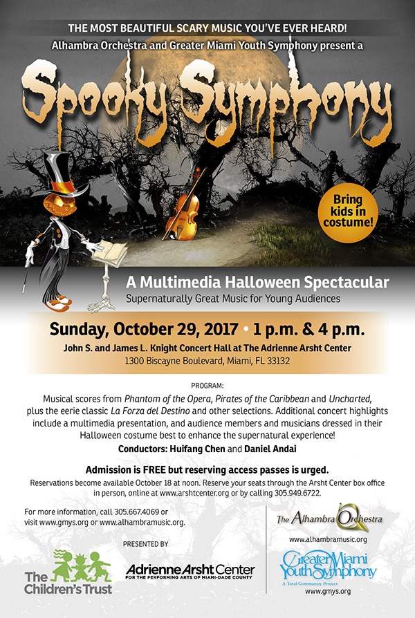Spooky Symphony - A Multimedia Halloween Spectacular. The Most Beautiful Scary Music You've Ever Heard! Alhambra Orchestra and Greater Miami Youth Symphony. Admission is FREE but reserving access passes is urged. Reserve your seats through the Arsht Center box office in person, online at www.arshtcenter.org or by calling 305.949.6722.