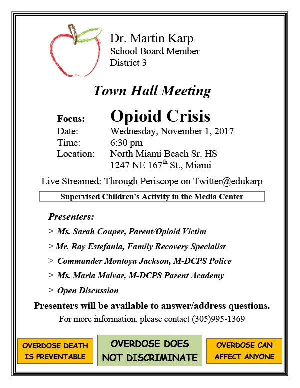 Town Hall Meeting Focus: Opioid Crisis, Wednesday, November 1, 6:30 pm; North Miami Beach Sr. HS 1247 NE 167th St., Miami; For more information, please contact 305.995.1369