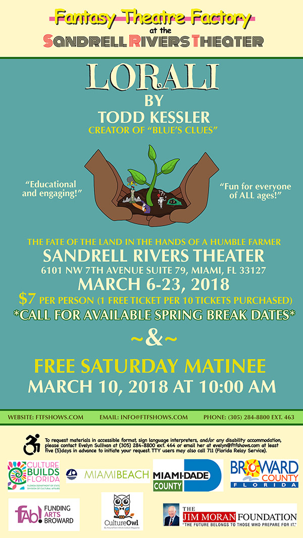 """Lorali"" by Todd Kessler, creator of ""Blue's Clues"". The fate of the land in the hands of a humble farmer. $7 per person, 1 free ticket per 10 purchased."
