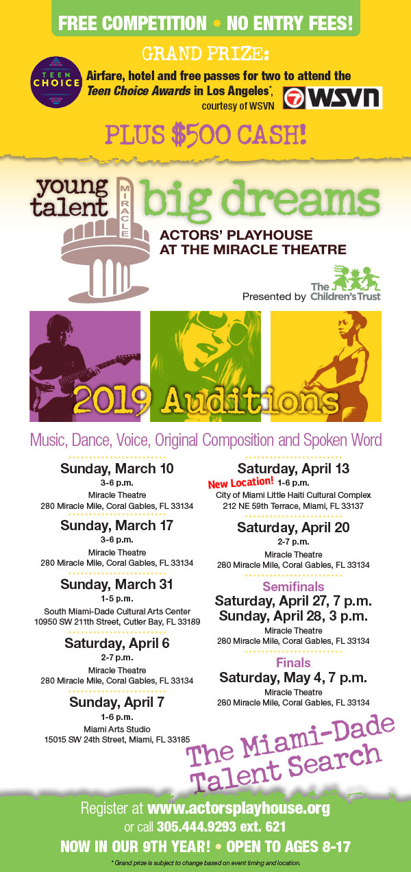 Young Talent Big Dreams talent contest - Actors' Playhouse at the Miracle Theatre 2019 Auditions Flyer. Music, Dance, Voice, Original Composition and Spoken Word. Visit https://www.actorsplayhouse.org/young_talent.html for details.