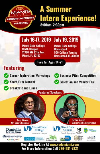 Event flyer - A Summer Intern Experience, for ages 14-21. Career Exploration Workshops, Youth Film Festival, Breakfast & Lunch, Business Pitch Competition, Education and Vendor Fair. Click here to register online at www.yedcmiami.com.
