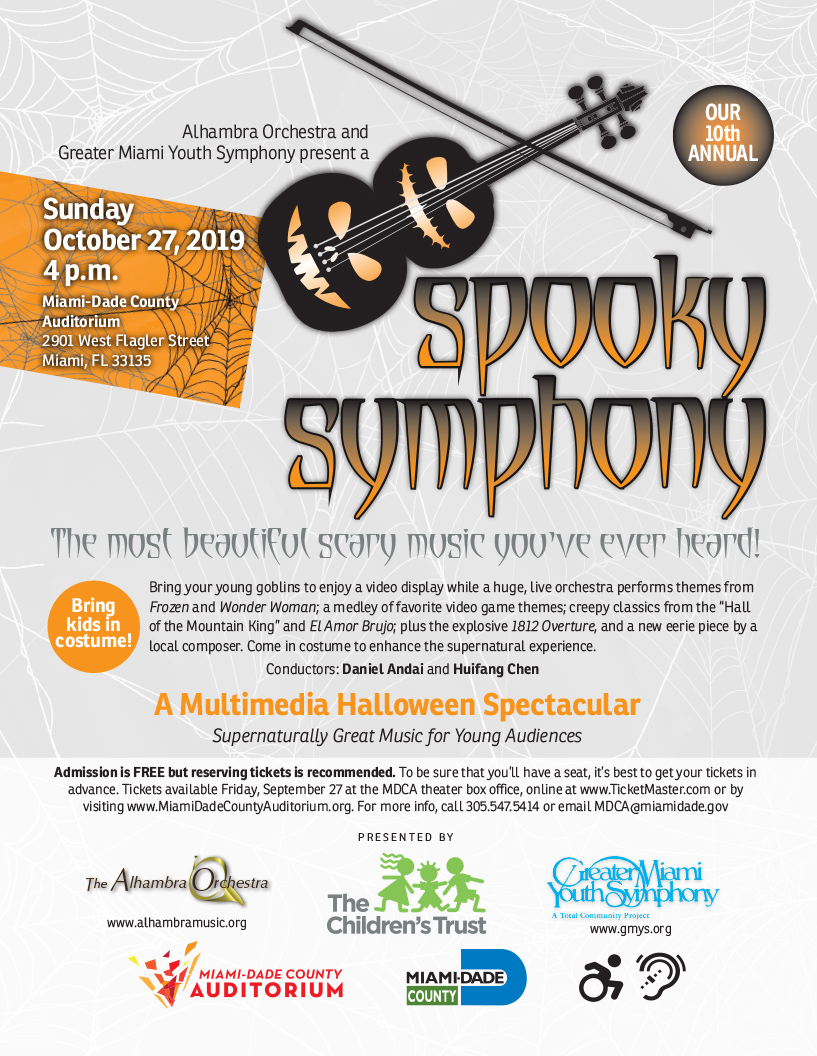 "Spooky Symphony Event flyer. A Multimedia Halloween Spectacular Supernaturally Great Music for Young Audiences. Bring your young goblins to enjoy a video display while a huge, live orchestra performs themes from Frozen and Wonder Woman; a medley of favorite video game themes; creepy classics from the ""Hall of the Mountain King"" and El Amor Brujo; plus the explosive 1812 Overture, and a new eerie piece by a local composer. Come in costume to enhance the supernatural experience. Conductors: Daniel Andai and Huifang Chen. Admission is FREE but reserving tickets is recommended. To be sure that you'll have a seat, it's best to get your tickets in advance. Tickets available Friday, September 27 at the MDCA theater box office, online at www.TicketMaster.com or by visiting www.MiamiDadeCountyAuditorium.org. For more info, call 305.547.5414 or email MDCA@miamidade.gov"