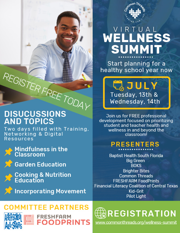 VIRTUAL WELLNESS SUMMIT - Start planning for a healthy school year now! Join us for FREE professional development focused on prioritizing student and teacher health and wellness in and beyond the classroom! July 13 & 14. Details and register at www.commonthreads.org/wellness-summit