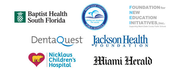 Baptist Health South Florida, Miami-Dade County Public Schools, Foundation for New Education Initiatives, DentaQuest, Jackson Health Foundation, Nicklaus Children's Hospital, Miami Herald