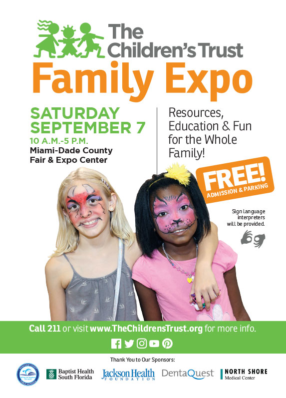 Resources, Education & Fun for the Whole Family! FREE! ADMISSION & PARKING. Call 211 or visit www.TheChildrensTrust.org for more info.