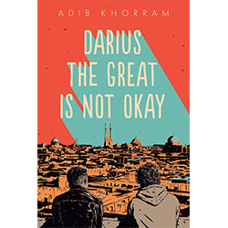 Darius the Great Is Not Okay*  Se Adib Khorram ki ekri liv sa