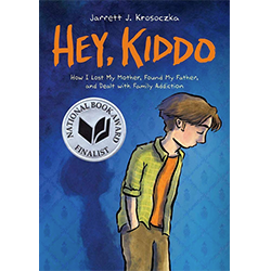 Hey, Kiddo* By Jarrett J. Krosoczka