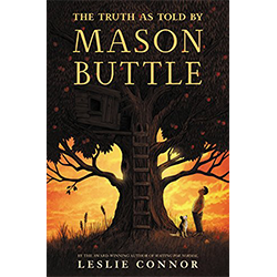 The Truth as Told by Mason Buttle* By Leslie Connor