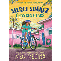 Merci Suárez Changes Gears*  By Meg Medina
