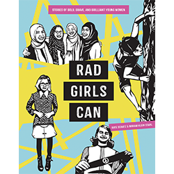 Rad Girls Can: Stories of Bold, Brave & Brilliant Women Se Kate Schatz ki ekri liv sa; se Miriam Klein Stahl ki fè desen yo