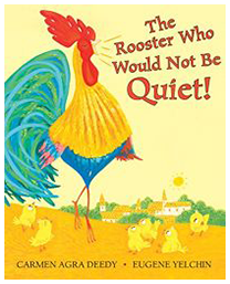 The Rooster Who Would Not Be Quiet!*