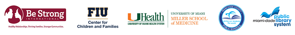 Logos of Be Strong International, FIU Center for Children and Families, UM Health Miller School of Medicine, Miami-Dade County Public Schools, Miami-Dade Public Library System